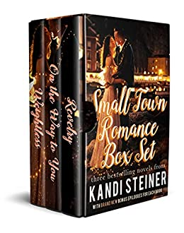 Small Town Romance Box Set: Weightless, Revelry, and On the Way to You by [Steiner, Kandi]