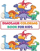 """Dinosaur Coloring Book For Kids: A Dinosaur Activity Book Adventure for Boys & Girls, Ages 2-4, 4-8 (25 pages 8.5"""" X 11"""")"""
