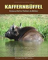 Kaffernbueffel: Erstaunliche Fakten & Bilder