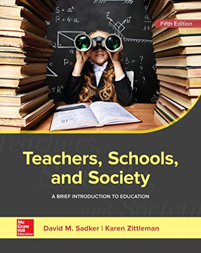 Download Teachers, Schools, and Society: A Brief Introduction to Education 1259913791