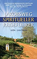 Jakobsweg Spiritueller Reisefuhrer: Leon to Santiago (Spiritual and Walking Guides)