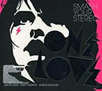Onelove-Smash Your Stereo