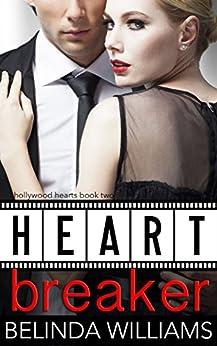 Heartbreaker (Hollywood Hearts Book 2) by [Williams, Belinda]
