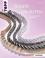 Elegante Haekelketten: Aus Rocailles, Perlen und Glasstiften