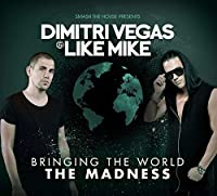 Bringing The World The Madness by Dimitri Vegas & Like Mike