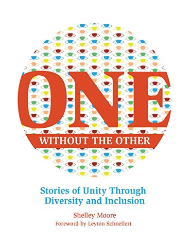 Download One Without the Other: Stories of Unity Through Diversity and Inclusion 1553796586