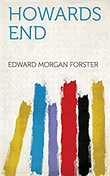Howards End by [Edward Morgan Forster]