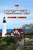 The Noncommittal Planner and Journal, Vol.2: Lighthouse: A planner and journal hybrid for busy, creative people