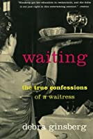 Waiting: The True Confessions of a Waitress【洋書】 [並行輸入品]