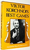 Viktor Korchnois Best Games