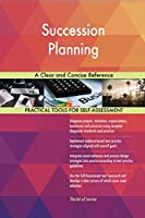 Succession Planning a Clear and Concise Reference