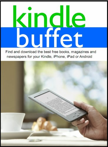 Kindle Buffet: Find and download the best free books, magazines and newspapers for your Kindle, iPhone, iPad or Android (English Edition)