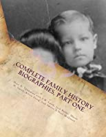 Complete Family History Biographies, Part One: Thompson Family History Biographies, Vol. 10, Ed. 1 (TFH)