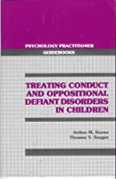 Treating Conduct and Oppositional Defiant Disorders in Children (Psychology Practitioner Guidebooks Series)