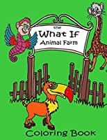 The What If Animal Farm Coloring Book