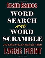 BRAIN GAMES: Word Search And Word Scramble . 200 Edition Puzzle Books for Adults ( LARGE  PRINT )