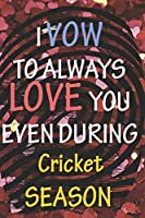 I VOW TO ALWAYS LOVE YOU EVEN DURING Cricket SEASON: / Perfect As A valentine's Day Gift Or Love Gift For Boyfriend-Girlfriend-Wife-Husband-Fiance-Long Relationship Quiz