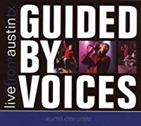 Live from Austin, TX by Guided by Voices (2013-05-03)