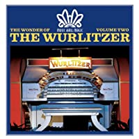 Music Hall Magic... The Wonder of the Wurlitzer (Vol. 2) by Various