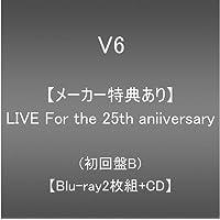 【メーカー特典あり】LIVE For the 25th anniversary(Blu-ray2枚組+CD)(初回盤B…