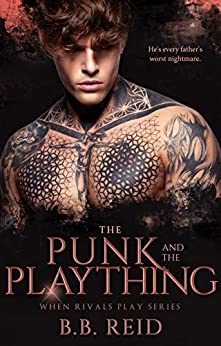 The Punk and the Plaything (When Rivals Play Book 3) by [Reid, B.B.]