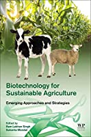 Biotechnology for Sustainable Agriculture: Emerging Approaches and Strategies