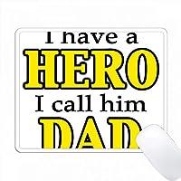 私は英雄を持っています。私は彼をDADイエローと呼んでいます。 PC Mouse Pad パソコン マウスパッド