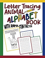 Letter Tracing Animal Alphabet Book: Animal Fun Facts For Each Letter / Practice Handwriting Workbook / Preschool & Kindergarten Kids Ages 3 -5 & Older