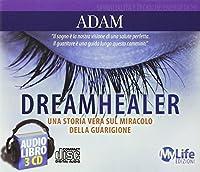 Dreamhealer. Una storia vera sul miracolo della guarigione. Audiolibro. 2 CD Audio