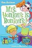Mrs. Yonkers Is Bonkers! (My Weird School)