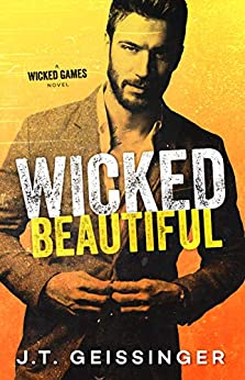 Wicked Beautiful (Wicked Games Book 1) by [Geissinger, J.T.]