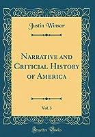 Narrative and Criticial History of America, Vol. 3 (Classic Reprint)