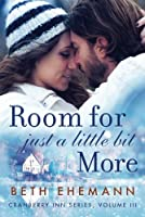 Room for Just a Little Bit More: A Novella (Cranberry Inn)
