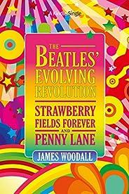 The Beatles' Evolving Revolution: 'Strawberry Fields Forever' and 'Penny Lane&