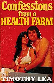 Confessions from a Health Farm (Confessions, Book 8) by [Lea, Timothy]