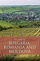 The wines of Bulgaria, Romania and Moldova (The Classic Wine Library)