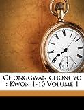 Chonggwan Chongyo: Kwon 1-10 Volume 1