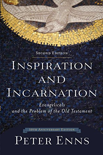 Download Inspiration and Incarnation: Evangelicals and the Problem of the Old Testament 0801097487
