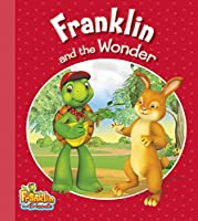 Franklin and the Wonder (Franklin and Friends)