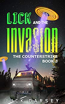 Lick and the Invasion: The Counterstrike (Book 3) by [Darsey, Lick]