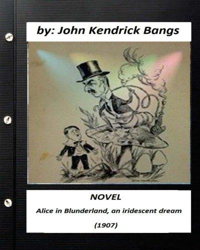 Alice in Blunderland, an Iridescent Dream