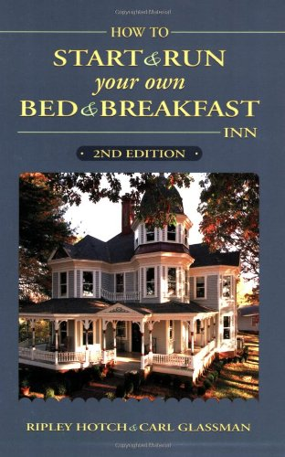 Download How To Start And Run Your Own Bed & Breakfast Inn 0811732312