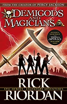 Demigods and Magicians: Three Stories from the World of Percy Jackson and the Kane Chronicles by [Riordan, Rick]