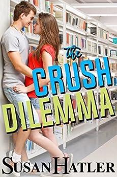 The Crush Dilemma by [Hatler, Susan]