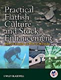 Practical Flatfish Culture and Stock Enhancement (United States Aquaculture Society series)