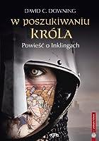 W poszukiwaniu krola Powiesc o Inklingach