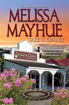 TAKE A CHANCE (Chance Colorado Series Book 1) by [Mayhue, Melissa]