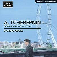アレクサンドル・チェレプニン:ピアノ作品集 第8集
