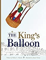 The King's Balloon: The Origins of the First Hot Air Balloon Flight
