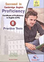 Succeed in the New Cambridge Proficiency ( CPE) - Student's Book with 8 Practice Tests